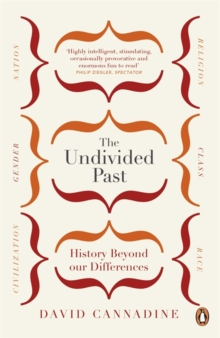 The Undivided Past : History Beyond Our Differences, Paperback / softback Book