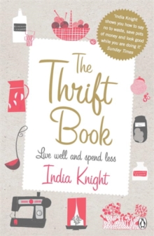 The Thrift Book : Live Well and Spend Less, Paperback / softback Book