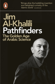 Pathfinders : The Golden Age of Arabic Science, Paperback / softback Book
