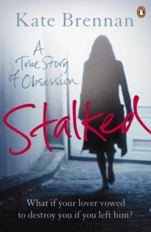 Stalked : A True Story of Obsession, Paperback Book