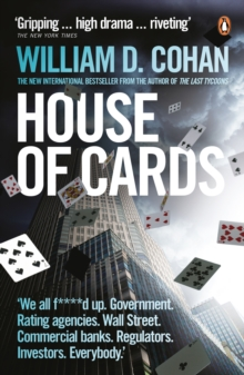 House of Cards : How Wall Street's Gamblers Broke Capitalism, Paperback Book