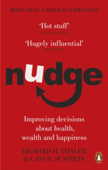 Nudge : Improving Decisions About Health, Wealth and Happiness, Paperback / softback Book