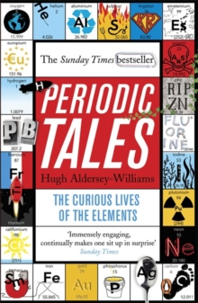 Periodic Tales : The Curious Lives of the Elements, Paperback Book