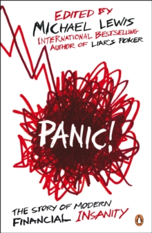 Panic! : The Story of Modern Financial Insanity, Paperback Book