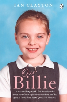 Our Billie : Learning to Live with Every Family's Worst Nightmare, Paperback Book