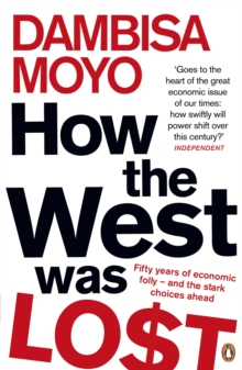 How The West Was Lost : Fifty Years of Economic Folly - And the Stark Choices Ahead, Paperback Book