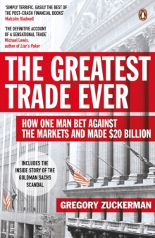 The Greatest Trade Ever : How One Man Bet Against the Markets and Made $20 Billion, Paperback Book
