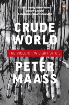 Crude World: The Violent Twilight of Oil, Paperback / softback Book