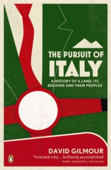 The Pursuit of Italy : A History of a Land, its Regions and their Peoples, Paperback / softback Book