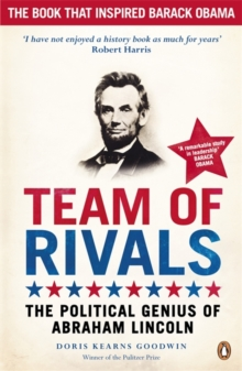 Team of Rivals : The Political Genius of Abraham Lincoln, Paperback / softback Book