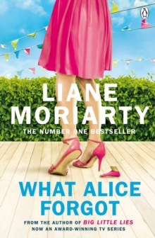 What Alice Forgot : From the bestselling author of Big Little Lies, now an award winning TV series, Paperback / softback Book