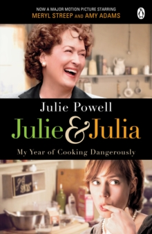 Julie & Julia : My Year of Cooking Dangerously, Paperback Book