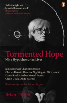 Tormented Hope : Nine Hypochondriac Lives, Paperback Book