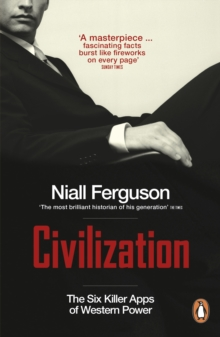 Civilization : The Six Killer Apps of Western Power, Paperback Book