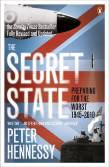 The Secret State : Preparing for the Worst 1945 - 2010, Paperback Book