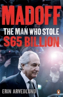 Madoff : The Man Who Stole $65 Billion, Paperback / softback Book