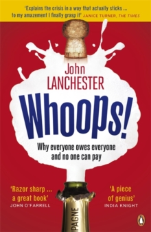 Whoops! : Why Everyone Owes Everyone and No One Can Pay, Paperback / softback Book