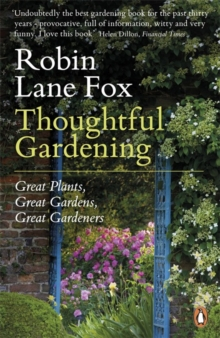 Thoughtful Gardening : Great Plants, Great Gardens, Great Gardeners, Paperback / softback Book
