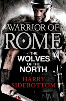 Warrior of Rome V: The Wolves of the North, Paperback Book