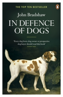 In Defence of Dogs : Why Dogs Need Our Understanding, Paperback Book