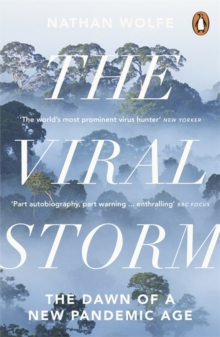 The Viral Storm : The Dawn of a New Pandemic Age, Paperback Book