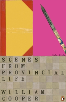 Scenes from Provincial Life : Including Scenes from Married Life, Paperback Book