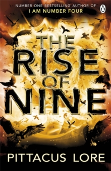 The Rise of Nine : Lorien Legacies Book 3, Paperback / softback Book