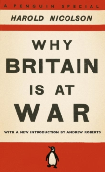 Why Britain is at War : With a New Introduction by Andrew Roberts, Paperback Book