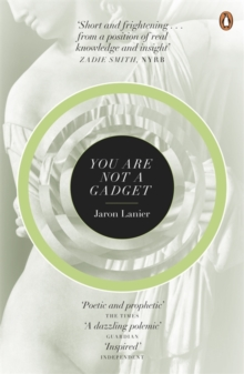 You Are Not A Gadget : A Manifesto, Paperback / softback Book