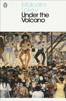 Under the Volcano, Paperback / softback Book