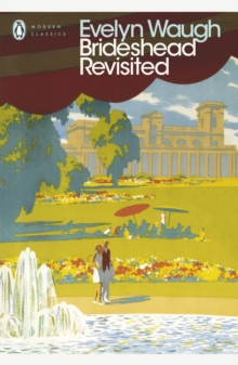 Brideshead Revisited : The Sacred and Profane Memories of Captain Charles Ryder, Paperback Book