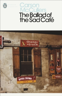 The Ballad of the Sad Cafe, Paperback / softback Book