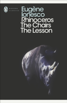 Rhinoceros, The Chairs, The Lesson, Paperback Book