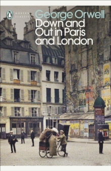 Down and Out in Paris and London, Paperback / softback Book