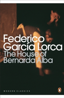 The House of Bernarda Alba and Other Plays, Paperback Book