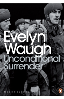 Unconditional Surrender : The Conclusion of Men at Arms and Officers and Gentlemen, Paperback / softback Book