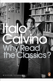 Why Read the Classics?, Paperback Book