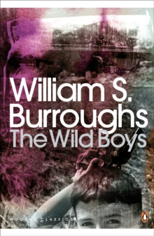 The Wild Boys : A Book of the Dead, Paperback Book