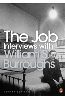 The Job : Interviews with William S. Burroughs, Paperback Book