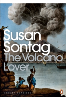 The Volcano Lover : A Romance, Paperback Book