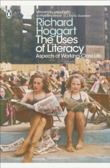 The Uses of Literacy : Aspects of Working-Class Life, Paperback / softback Book