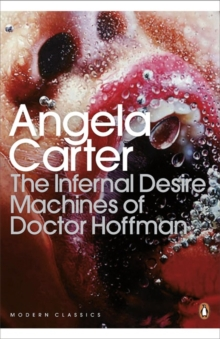The Infernal Desire Machines of Doctor Hoffman, Paperback Book