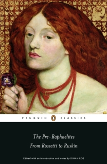 The Pre-Raphaelites: From Rossetti to Ruskin, Paperback / softback Book