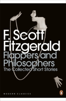 Flappers and Philosophers: The Collected Short Stories of F. Scott Fitzgerald, Paperback / softback Book