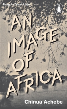 An Image of Africa/ The Trouble with Nigeria, Paperback Book