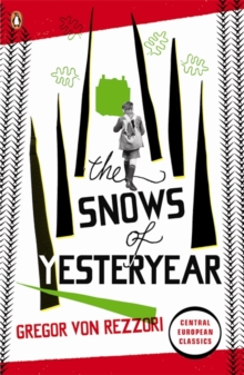 The Snows of Yesteryear : Portraits for an Autobiography, Paperback Book
