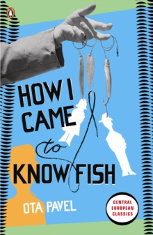 How I Came to Know Fish, Paperback Book