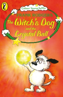The Witch's Dog and the Crystal Ball, Paperback Book