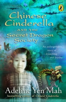 Chinese Cinderella and the Secret Dragon Society : By the Author of Chinese Cinderella, Paperback / softback Book