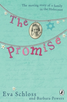 The Promise : The Moving Story of a Family in the Holocaust, Paperback Book
